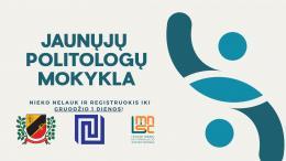 9–12 klasių mokinius kviečiame registruotis į 2020–2021 m. Jaunųjų politologų mokyklą!