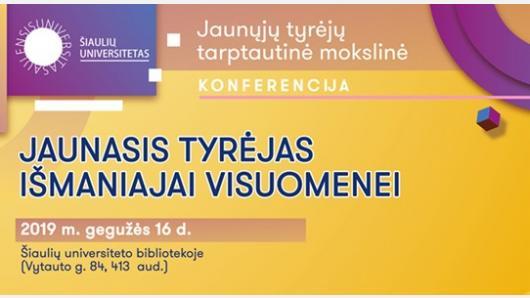 """Šiaulių universitetas kviečia į jaunųjų tyrėjų tarptautinę mokslinę konferenciją """"Jaunasis tyrėjas išmaniajai visuomenei"""""""