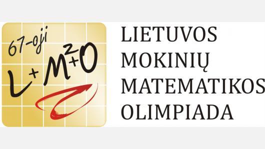 DĖL 67-OSIOS LIETUVOS MOKINIŲ MATEMATIKOS OLIMPIADOS