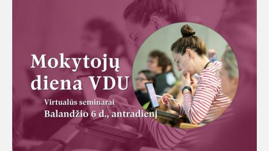 VDU mokytojus kviečia dalyvauti virtualiuose seminaruose